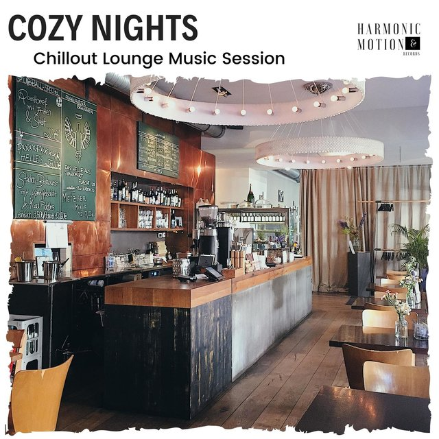 Cozy Nights - Chillout Lounge Music Session