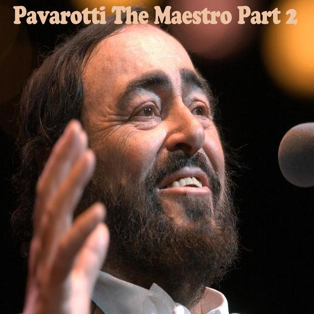 Pavarotti The Maestro Part 2