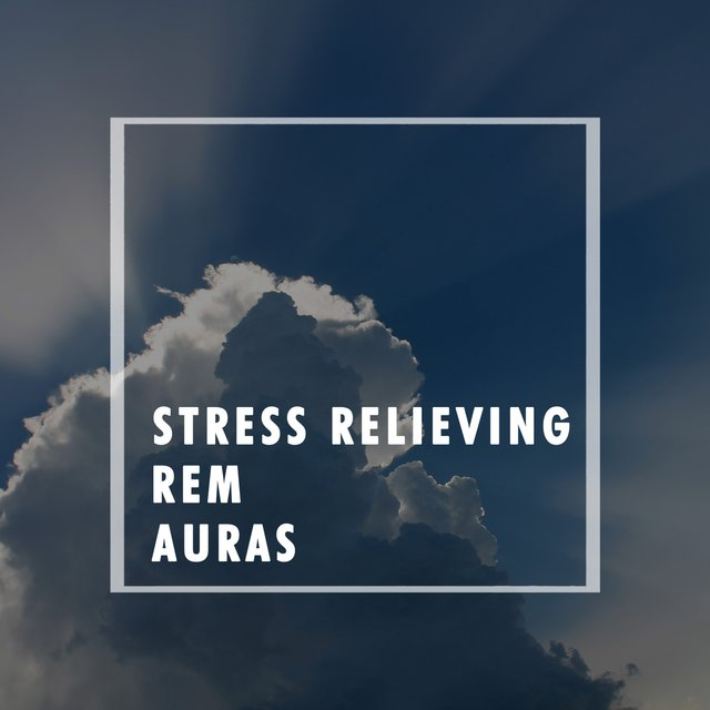 Stress Relieving REM Auras
