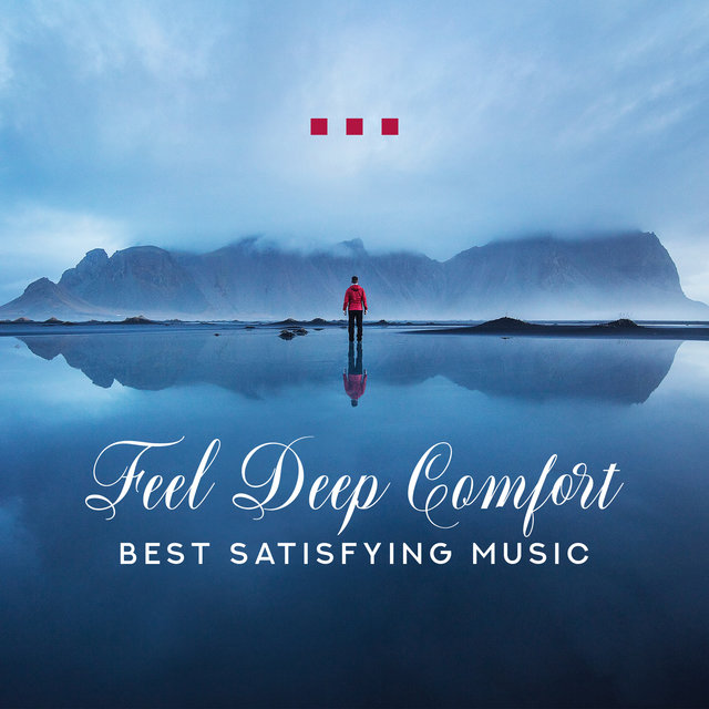 Feel Deep Comfort: Best Satisfying Music - Nature Sounds for Positive Vibes, Good Feeling, Sleep, Relaxation & Meditation
