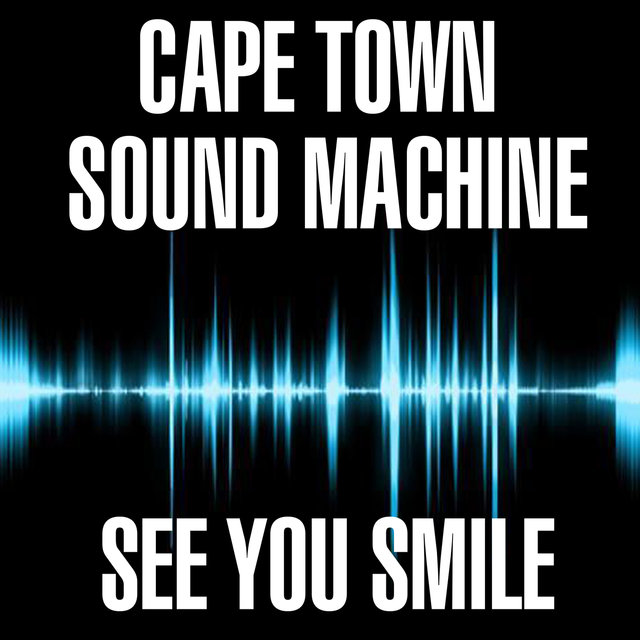 Cape Town Sound Machine - See You Smile