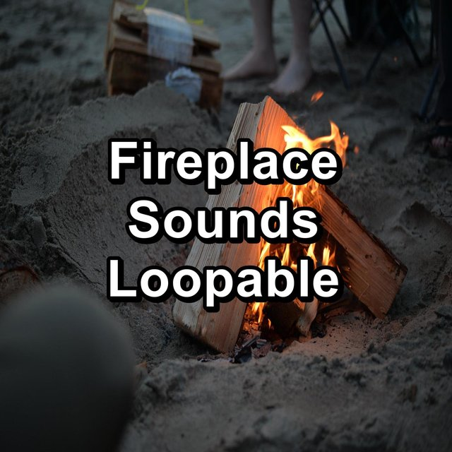 Fireplace Sounds Loopable