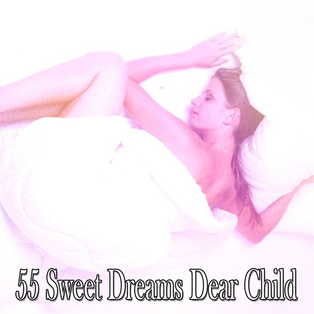55 Sweet Dreams Dear Child