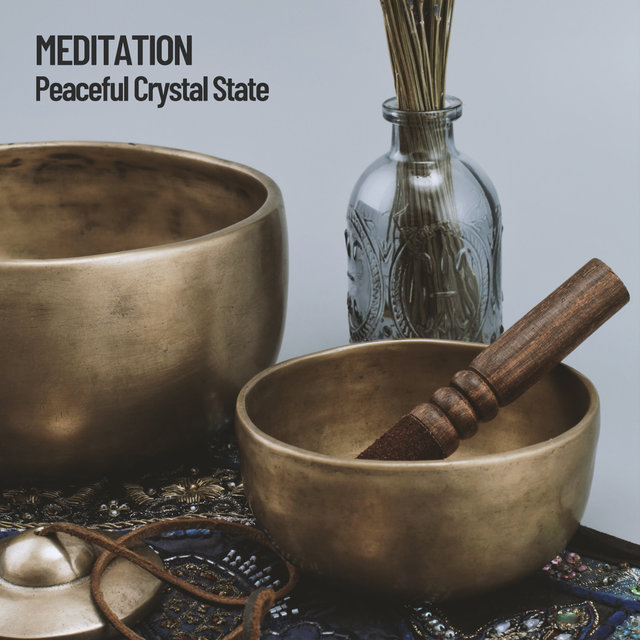 Meditation: Peaceful Crystal State