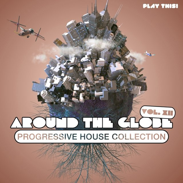 Around The Globe, Vol. 12 - Progressive House Collection