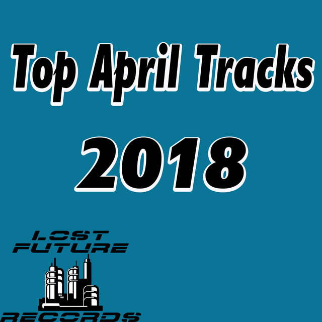 Top April Tracks 2018