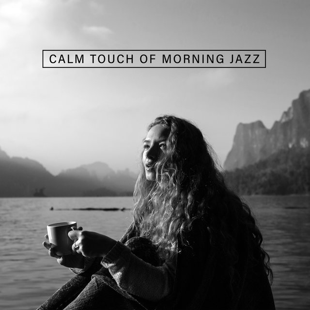 Calm Touch of Morning Jazz