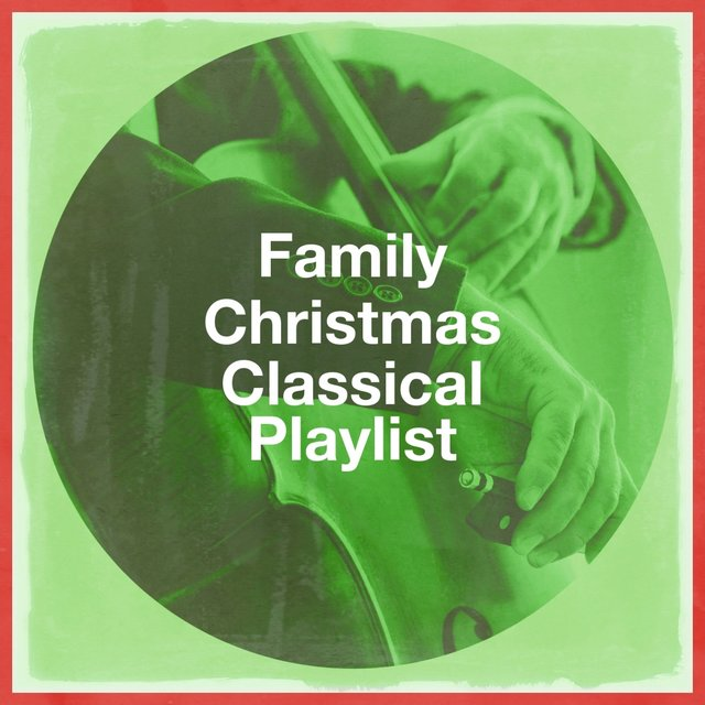 Family Christmas Classical Playlist