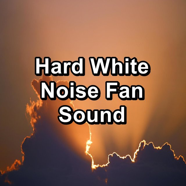 Hard White Noise Fan Sound