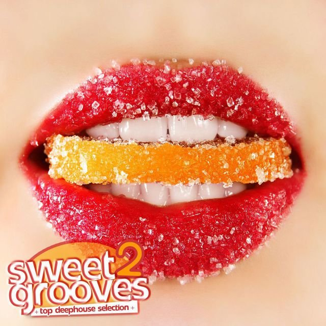 Sweet Grooves 2 (Top DeepHouse Selection)