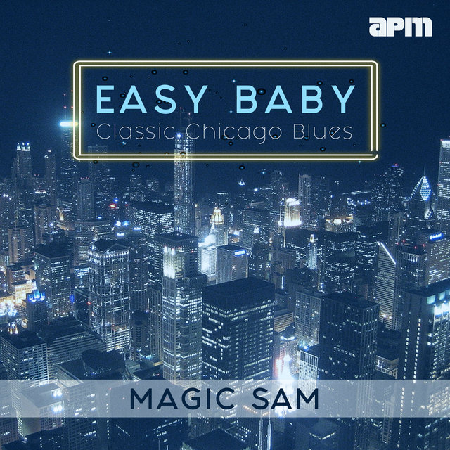 Easy Baby - Classic Chicago Blues