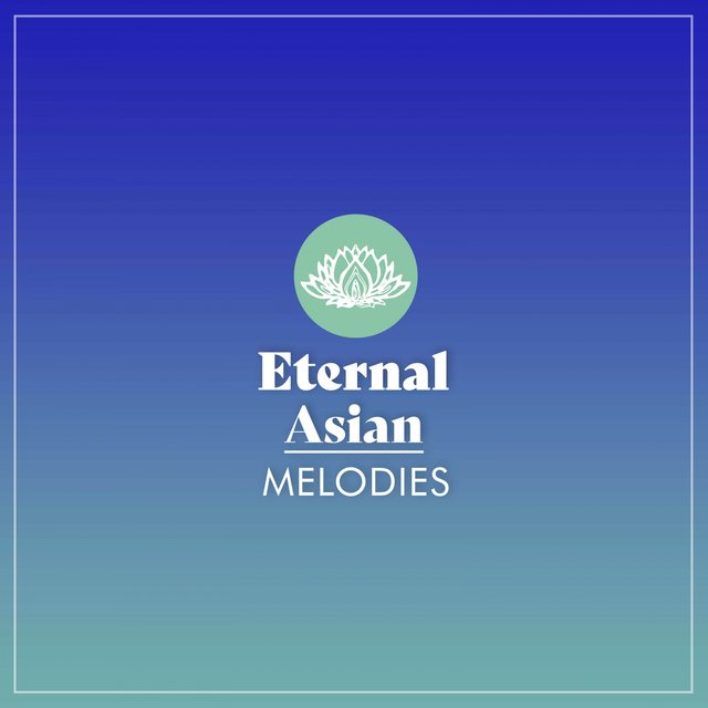 Eternal Asian Melodies
