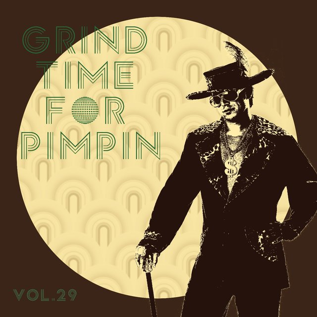 Grind Time For Pimpin,Vol.29