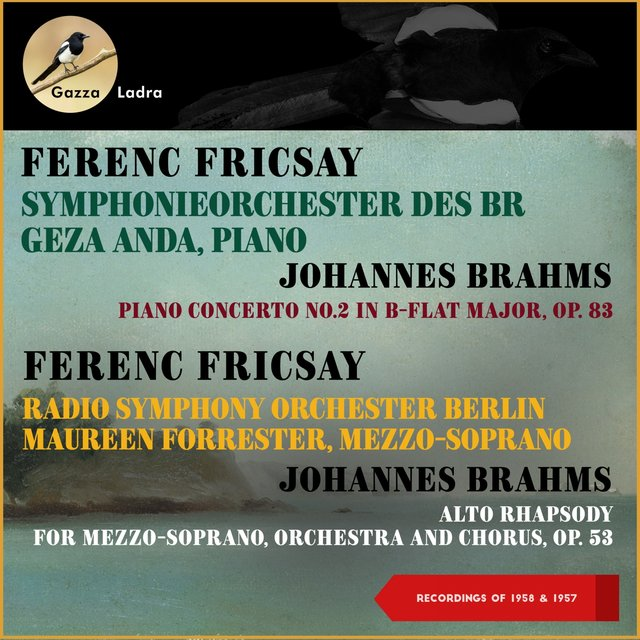 Johannes Brahms: Piano Concerto No. 2 & Alto-Rhapsody (Recordings of 1957 & 1958)