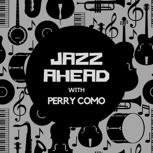 Jazz Ahead with Perry Como