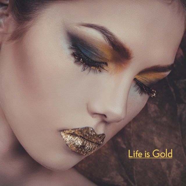 Life is Gold
