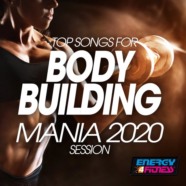 Top Songs For Body Building Mania 2020 Session