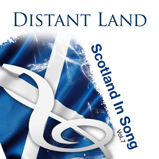 Distant Land: Scotland In Song Volume 7