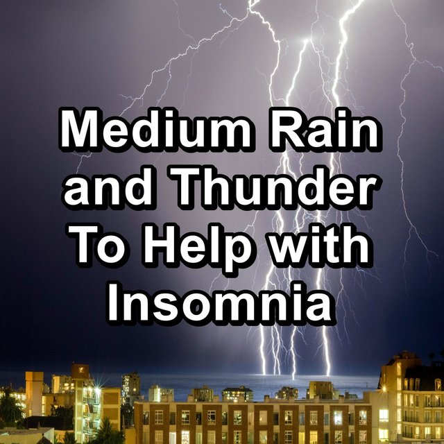 Medium Rain and Thunder To Help with Insomnia