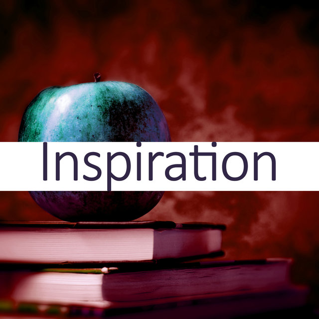 Inspiration - Meditation and Focus on Learning, Study Hard, Concentration Music and Study Music for Your Brain Power