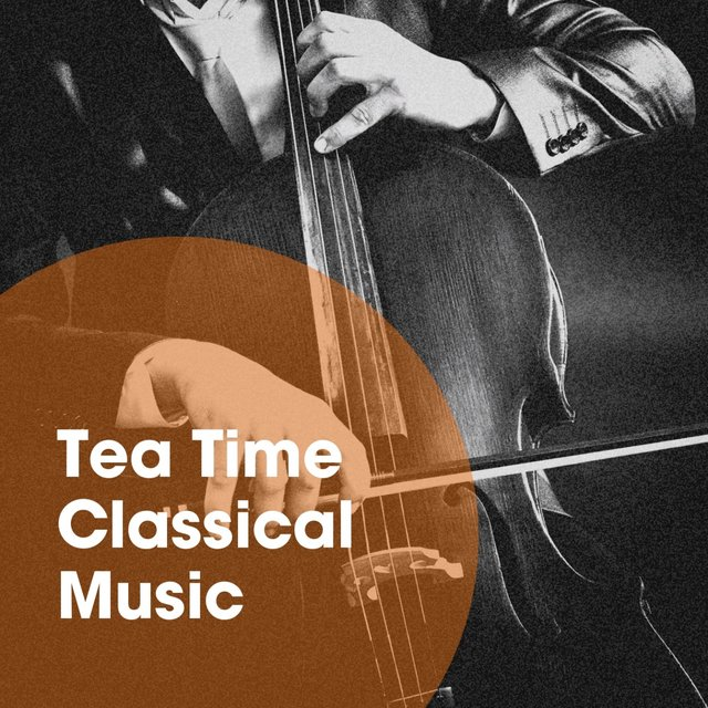Tea Time Classical Music