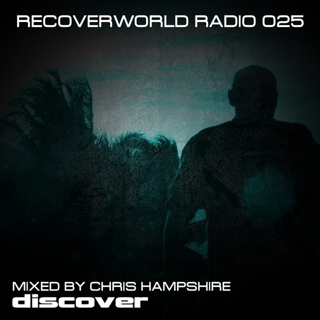 Recoverworld Radio 025 (Mixed by Chris Hampshire)