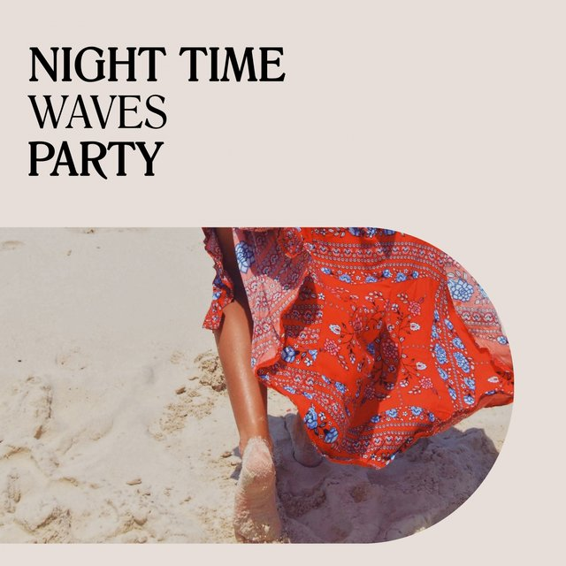 Night Time Waves Party