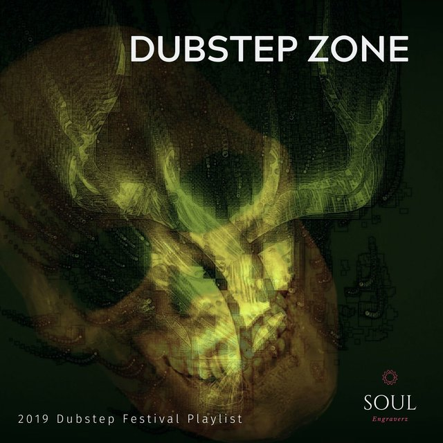 Dubstep Zone - 2019 Dubstep Festival Playlist