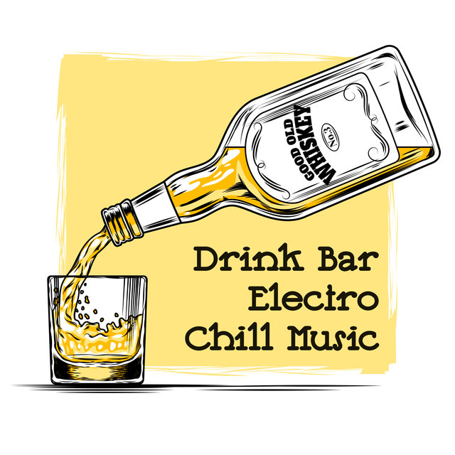 Drink Bar Electro Chill Music