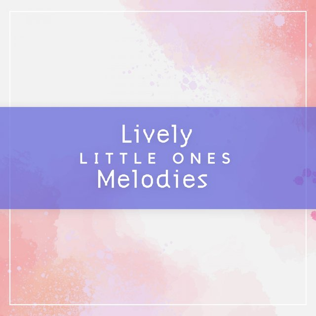 Lively Little Ones Melodies