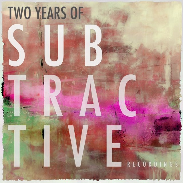 2 Years Of Subtractive Recordings