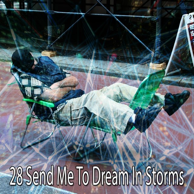 28 Send Me to Dream in Storms