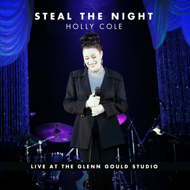 Steal The Night (Live At The Glenn Gould Studio)
