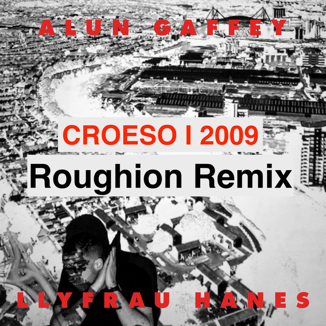 Croeso I 2009 (Roughion Remix)