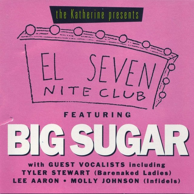 El Seven Night Club Featuring Big Sugar