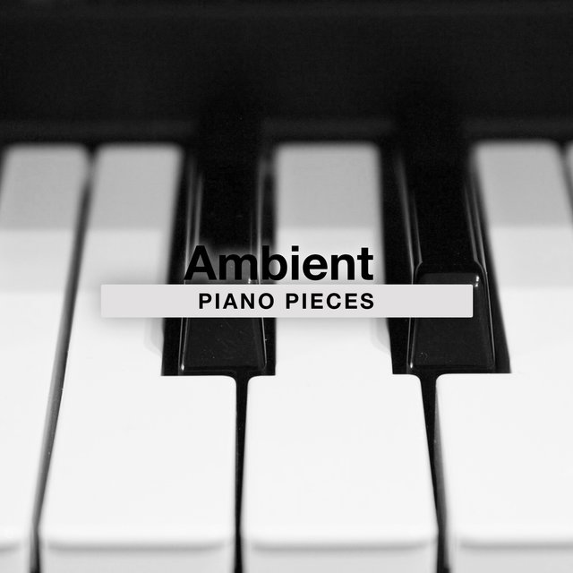 Ambient Classical Piano Pieces