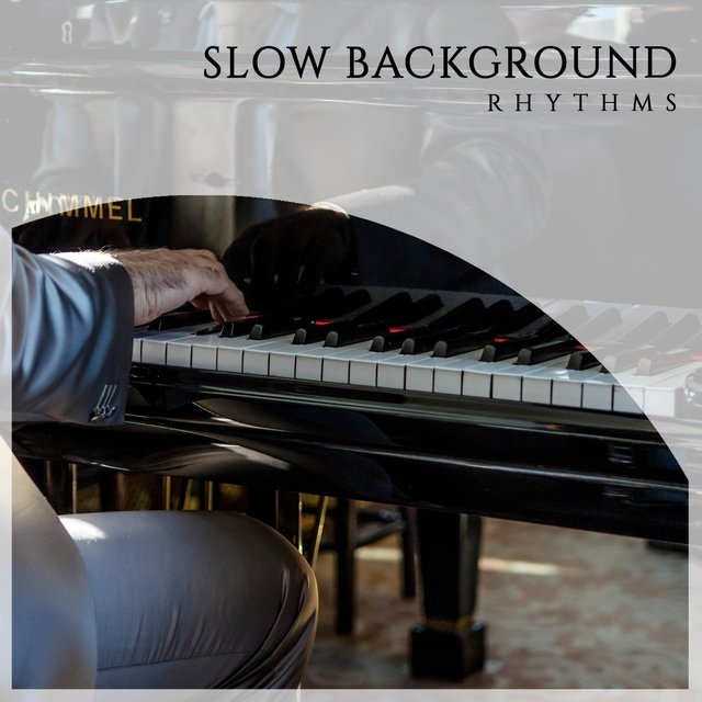 Slow Background Piano Rhythms