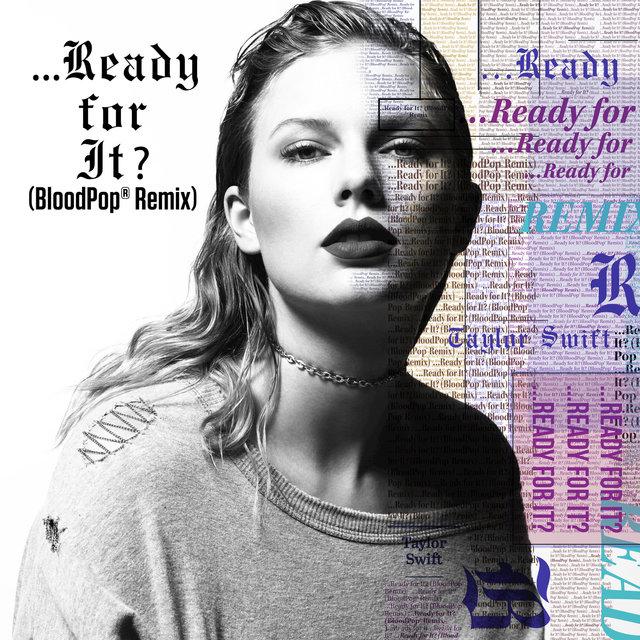 Cover art for album ...Ready For It? (BloodPop® Remix) by Taylor Swift, BloodPop®