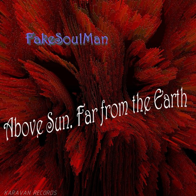 Above Sun. Far From The Earth