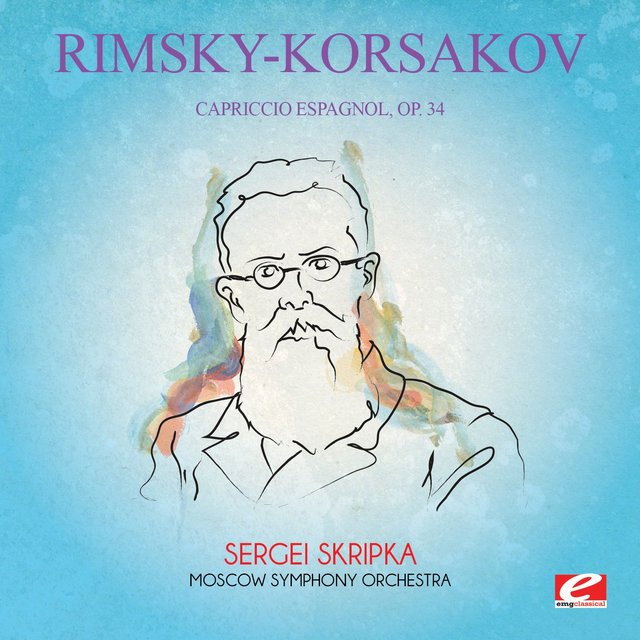 Rimsky-Korsakov: Capriccio Espagnol, Op. 34 (Digitally Remastered)