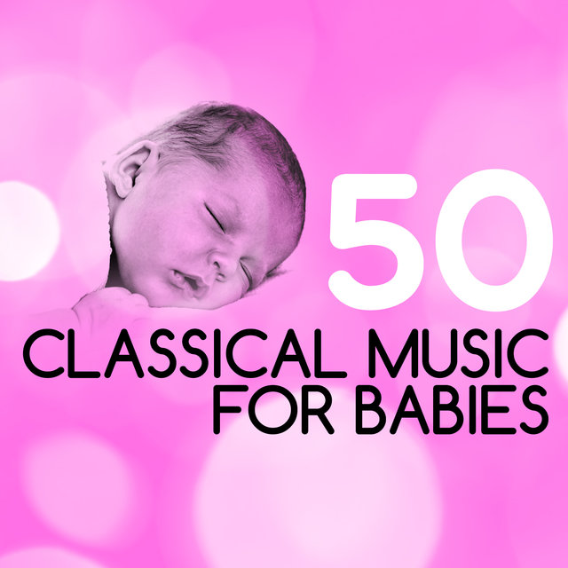 50 Classical Music for Babies
