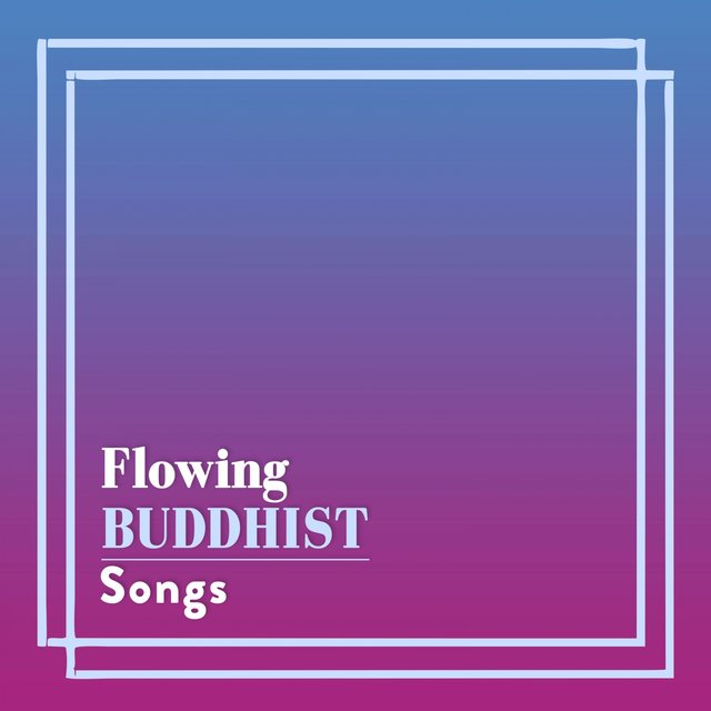 Flowing Buddhist Songs