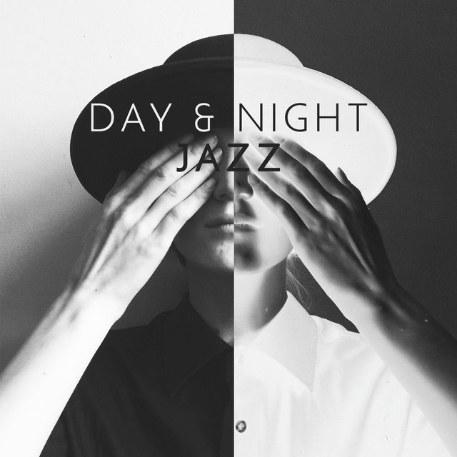 Day & Night Jazz. Music for Every Day. Energetic and Calming, Amazing Sounds, Blissful Time