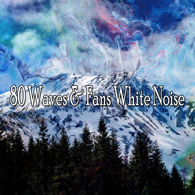80 Waves & Fans White Noise