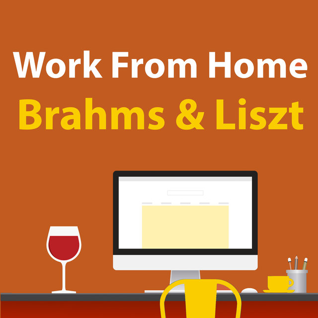 Work From Home Brahms & Liszt