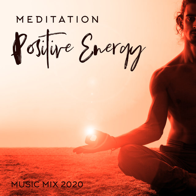 """Meditation Positive Energy Music Mix 2020"""