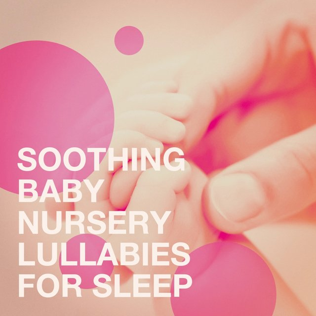 Soothing Baby Nursery Lullabies for Sleep