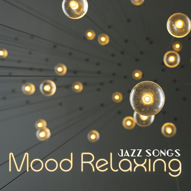 Mood Relaxing Jazz Songs: Exciting Instrumental Jazz Rhythm for Positive Attitude, Happy Time, Relaxing Moments