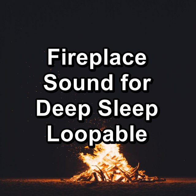 Fireplace Sound for Deep Sleep Loopable