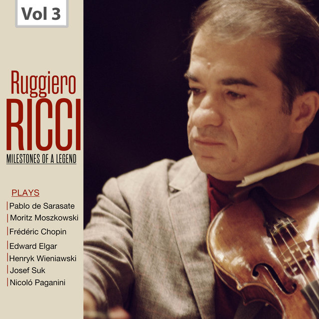 Milestones of a Legend: Ruggiero Ricci, Vol. 3
